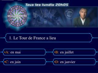 1. Le Tour de France a lieu