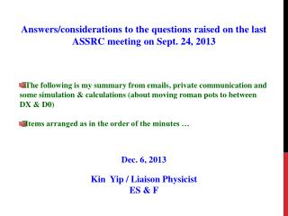 Answers/considerations to the questions raised on the last  ASSRC meeting on Sept. 24, 2013