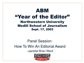 "ABM ""Year of the Editor"" Northwestern University Medill School of Journalism Sept. 17, 2003"