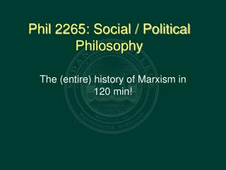 Phil 2265: Social / Political Philosophy