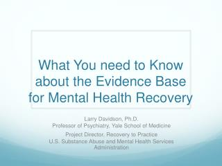 What You need to Know about the Evidence Base for Mental Health Recovery