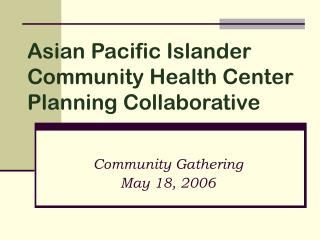 Asian Pacific Islander Community Health Center Planning Collaborative