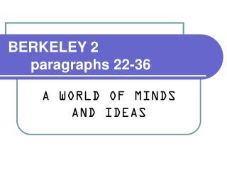 BERKELEY 2 paragraphs 22-36