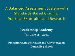 A Balanced Assessment System with Standards-Based Grading:  Practical  Examples  and Research