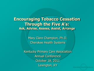 Encouraging Tobacco Cessation Through the Five A's: Ask, Advise, Assess, Assist, Arrange