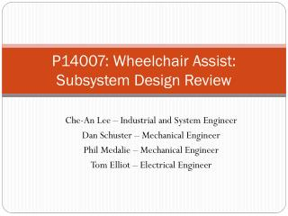P14007: Wheelchair Assist: Subsystem Design Review