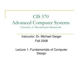 CIS 570 Advanced Computer Systems University of Massachusetts Dartmouth
