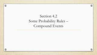 Section 4.2 Some Probability Rules –  Compound Events