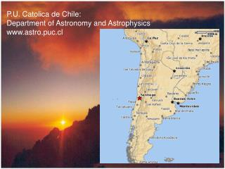 P.U. Catolica de Chile:  Department of Astronomy and Astrophysics astro.puc.cl