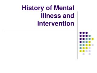 History of Mental Illness and Intervention