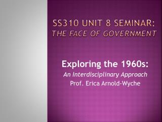 SS310 Unit 8 Seminar:  The Face of Government