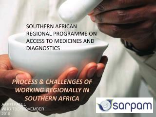 SOUTHERN AFRICAN REGIONAL PROGRAMME ON ACCESS TO MEDICINES AND DIAGNOSTICS