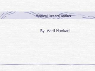 Medical Record Broker