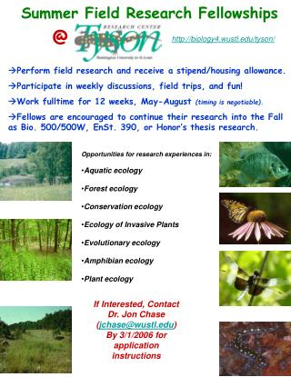 Opportunities for research experiences in: Aquatic ecology Forest ecology Conservation ecology