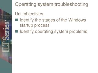 Operating system troubleshooting