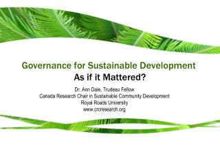 Governance for Sustainable Development :  As if it Mattered?