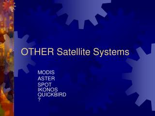 OTHER Satellite Systems