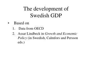 The development of Swedish GDP