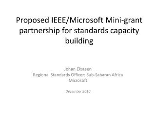 Proposed IEEE/Microsoft Mini-grant partnership for standards capacity building