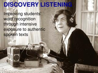 DISCOVERY LISTENING Improving students'  word recognition  through intensive