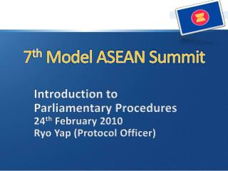 7 th  Model ASEAN Summit