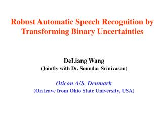 Robust Automatic Speech Recognition by Transforming Binary Uncertainties
