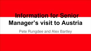 Information for Senior Manager's visit to Austria