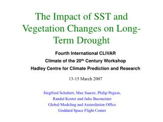 The Impact of SST and Vegetation Changes on Long-Term  Drought