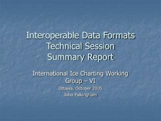 Interoperable Data Formats Technical Session Summary Report