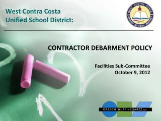 West Contra Costa  Unified School District:  CONTRACTOR DEBARMENT POLICY