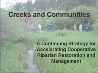 A Continuing Strategy for  Accelerating Cooperative Riparian Restoration and Management