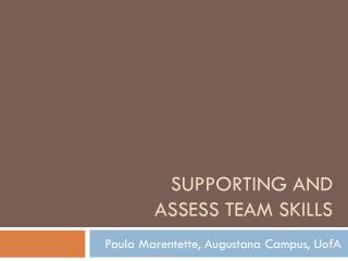 Supporting  and  Assess Team  Skills