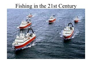 Fishing in the 21st Century
