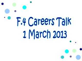 F.4 Careers Talk  1 March 2013