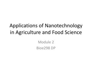 Applications of Nanotechnology in Agriculture and Food Science