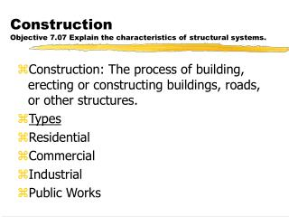 Construction Objective 7.07 Explain the characteristics of structural systems.
