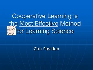 Cooperative Learning is the  Most Effective  Method for Learning Science