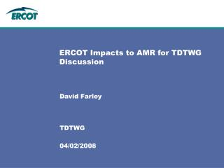 ERCOT Impacts to AMR for TDTWG Discussion