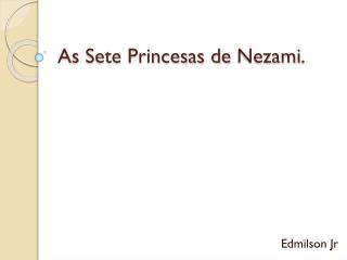 As Sete Princesas de  Nezami .