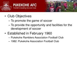 Club Objectives To promote the game of soccer