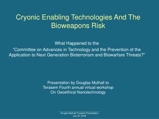 Cryonic Enabling Technologies And The Bioweapons Risk