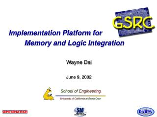 Implementation Platform for  	Memory and Logic Integration