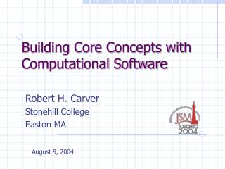 Building Core Concepts with Computational Software
