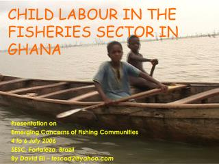 CHILD LABOUR IN THE FISHERIES SECTOR IN GHANA