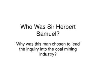 Who Was Sir Herbert Samuel?