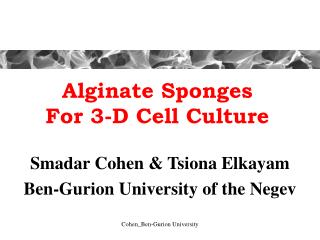 Alginate Sponges For 3-D Cell Culture