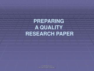 PREPARING  A QUALITY  RESEARCH PAPER