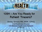 109H   Are You Ready for Patient Tracers