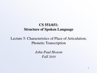CS 551/651: Structure of Spoken Language
