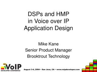 DSPs and HMP  in Voice over IP  Application Design